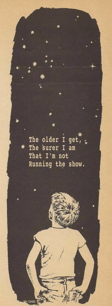 the older i get the surer i am that i'm not running the show