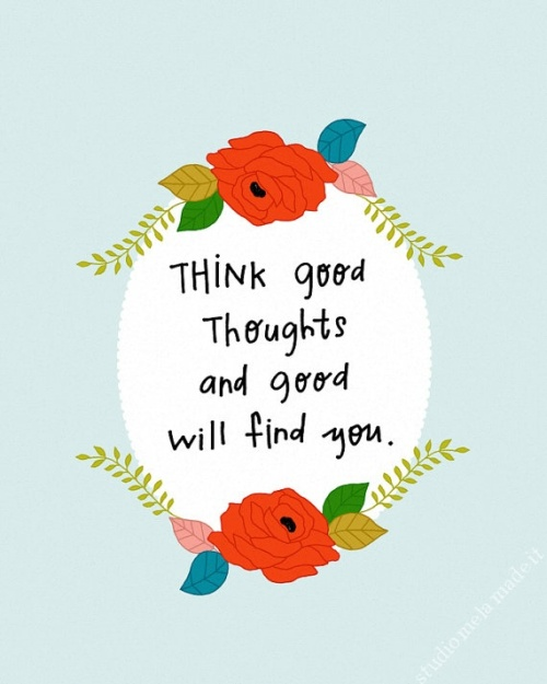 think good thoughts