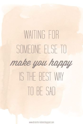 someone else to make you happy
